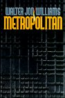 MetropolitanWalter Jon Williams cover image