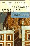 Strange Travelers-by Gene Wolfe cover