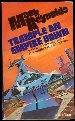 Trample an Empire Down, by Mack Reynolds