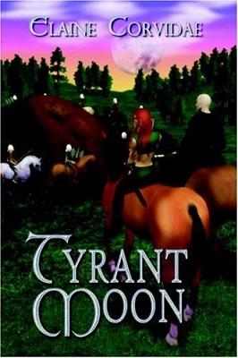 Tyrant Moon, by Elaine Corvidae