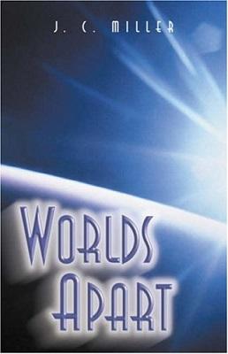 Worlds Apart, by J. C. Miller