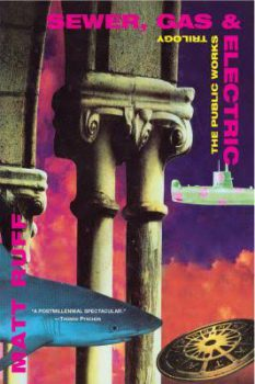 Sewer, Gas & Electric: The Public Works Trilogy, by Matt Ruff