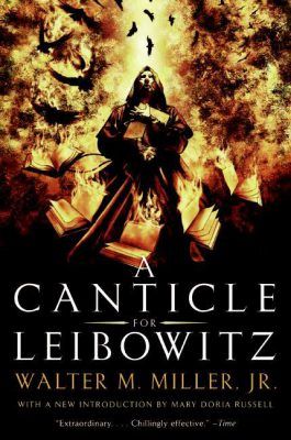 A Canticle for Leibowitz, by Walter M. Miller, Jr.