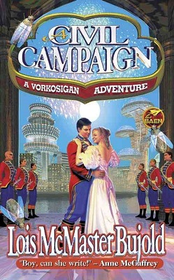 A Civil Campaign, by Lois McMaster Bujold