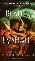 blade-of-tyshalle-by-matthew-woodring-stover cover