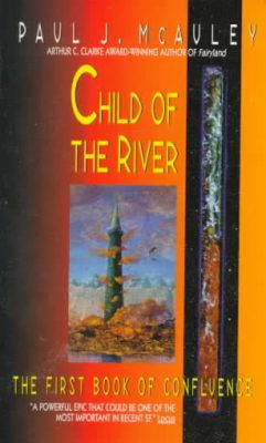 Child of the River, by Paul J. McAuley