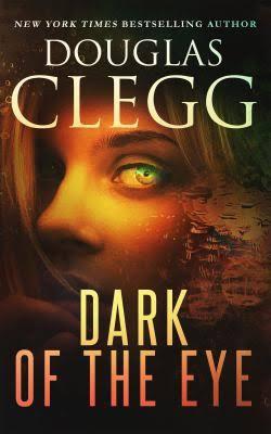 Dark of the Eye, by Douglas Clegg