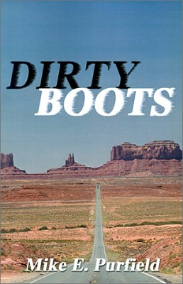 Dirty Boots, by Mike E. Purfield