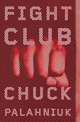 Fight Club, by Chuck Palahniuk