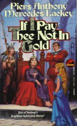 if-i-pay-thee-not-in-gold-by-piers-anthony-mercedes-lackey cover