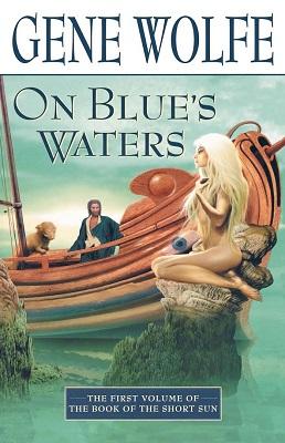 On Blue's Waters, by Gene Wolfe