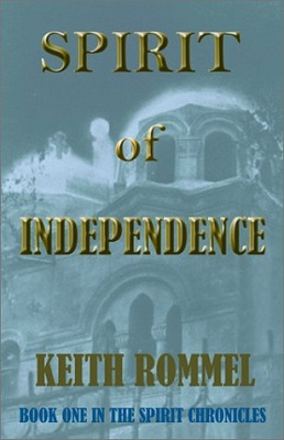 Spirit Of Independence, by Keith Rommel