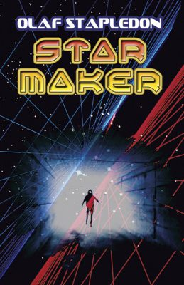 Star Maker, by Olaf Stapledon