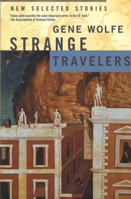 Strange Travelers, by Gene Wolfe