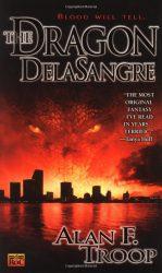 the-dragon-delasangre-by-alan-f-troop