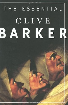 The Essential Clive Barker, edited by Clive Barker