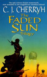 the-faded-sun-trilogy-by-c-j-cherryh