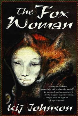 The Fox Woman, by Kij Johnson