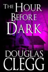 the-hour-before-dark-by-douglas-clegg cover