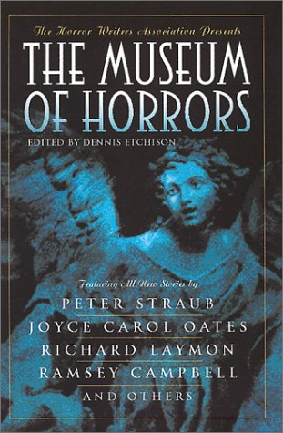 The Museum of Horrors, edited by Dennis Etchison