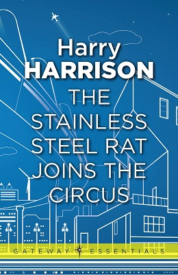 The Stainless Steel Rat Joins the Circus, by Harry Harrison