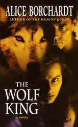 the-wolf-king-by-alice-borchardt cover