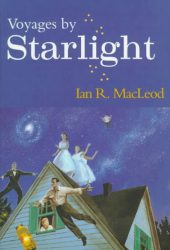 voyages-by-starlight-by-ian-r-macleod