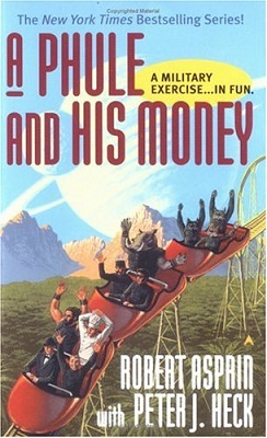 A Phule and His Money, by Robert Lynn Asprin, Peter J. Heck