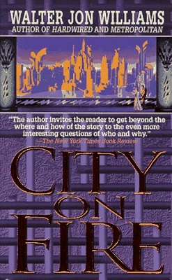 City on Fire, by Walter Jon Williams
