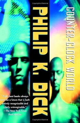 CounterClock World, by Philip K. Dick