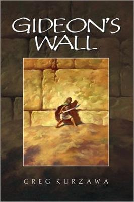 Gideon's Wall, by Greg Kurzawa