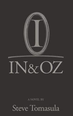 In & Oz, by Steve Tomasula