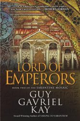 lord-of-emperors-by-guy-gavriel-kay cover