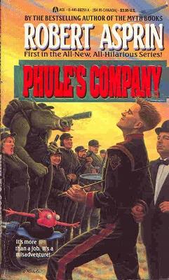 Phule's Company, by Robert Lynn Asprin