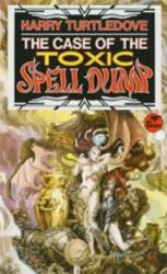 the-case-of-the-toxic-spell-dump-by-harry-turtledove cover