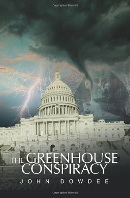 The Greenhouse Conspiracy, by John W. Dowdee