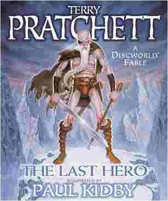 The Last Hero, by Terry Pratchett