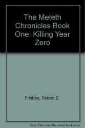 the-meteth-chronicles-killing-year-zero-by-rob-frisbee cover