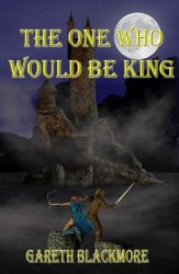 the-one-who-would-be-king-a-book-of-the-lands-by-gareth-blackmore cover