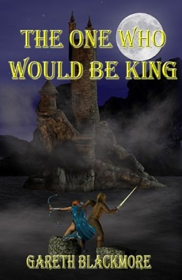 The One Who Would Be King: A Book Of The Lands, by Gareth Blackmore