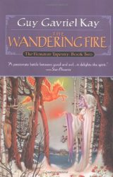 the-wandering-fire-by-guy-gavriel-kay cover