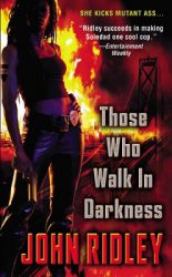 those-who-walk-in-darkness-by-john-ridley cover