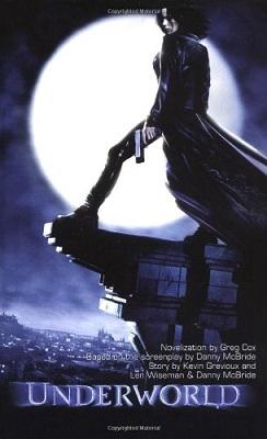 Underworld, by Greg Cox, Danny McBride, Kevin Grevioux, Len Wiseman