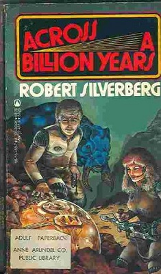 Across a Billion Years, by Robert Silverberg