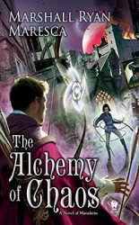 Alchemy of Chaos, by Marshall Ryan Maresca book cover