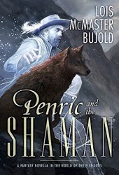 Penric and the Shaman, by Lois McMaster Bujold book cover