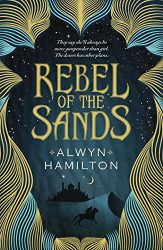 Rebel of the Sands, by Alwyn Hamilton book cover