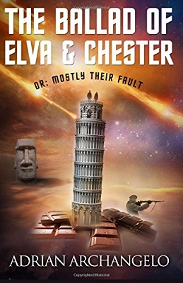 The Ballad of Elva and Chester: Or: Mostly Their Fault, by Adrian Archangelo