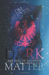 The Dark Matter, by DM Flexer book cover