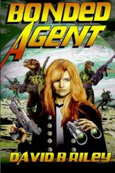 Bonded Agent, by David B. Riley book cover